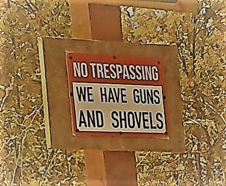 Guns, Shovels andSignage